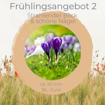 Frühlingsangebot 2 - Strahlender Blick und schöne Nägel